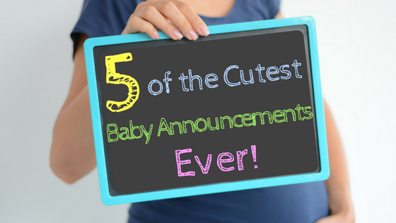 5 of the Cutest Baby Announcements Ever
