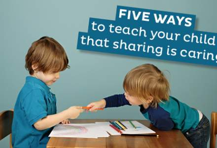 Five Ways to Teach Your Child that Sharing is Caring