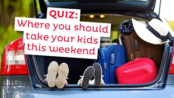 Where Should You Take Your Kids this Weekend? Take the Quiz.