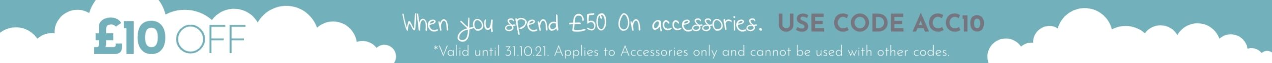 £10 off £50 spend on accessories